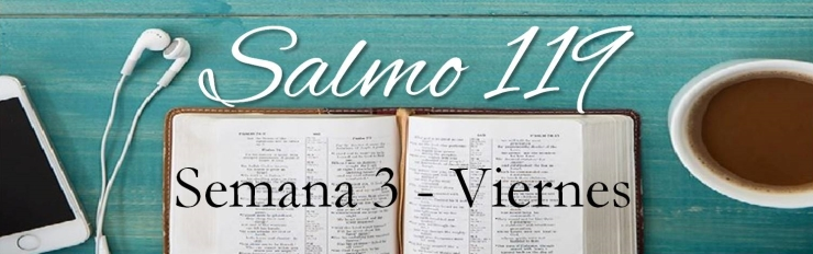 salmo 119 semana 3 viernes
